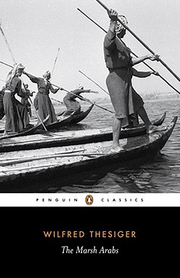 The Marsh Arabs By Thesiger, Wilfred/ Anderson, Jon Lee (INT)