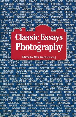 Classic Essays on Photography By Trachtenberg, Alan